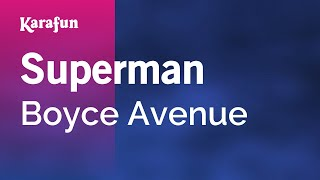 Karaoke Superman - Boyce Avenue *