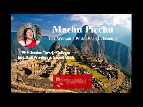 Machu Picchu - The Woman´s Portal Back to Essence