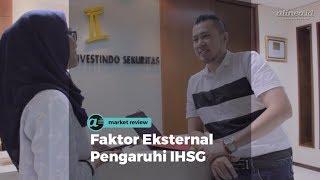 [MARKET REVIEW] Faktor Eksternal Pengaruhi IHSG