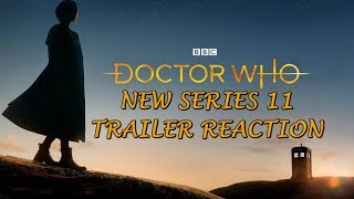 Doctor Who - New Series 11 Trailer Reaction