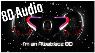 I'm an Albatraoz(8D AUDIO)| vivo v15 pro ad song| vivo v15 pro song| vivo v15 pro music