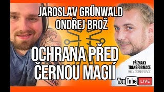 ŽIVĚ: Jaroslav Grunwald - Ochrana před černou magií