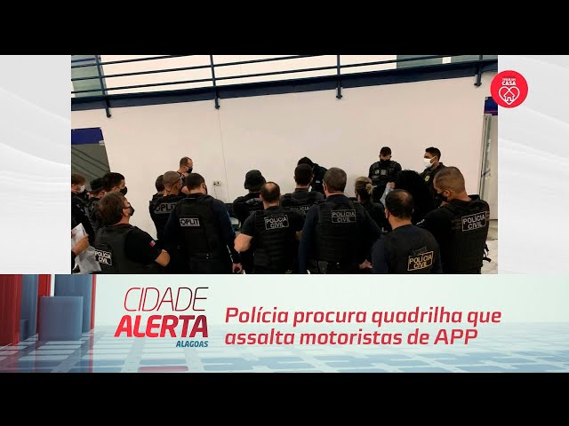 Polícia procura quadrilha que assalta motoristas de APP