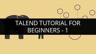 Talend Tutorial for Beginners - 1 | Talend ETL Tutorial - 1 | Edureka