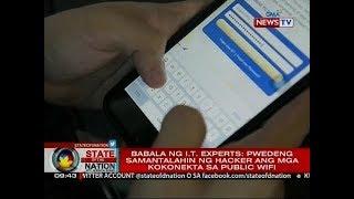 SONA: Babala ng I.T. experts: pwedeng samantalahin ng hacker ang mga kokonekta sa public wifi