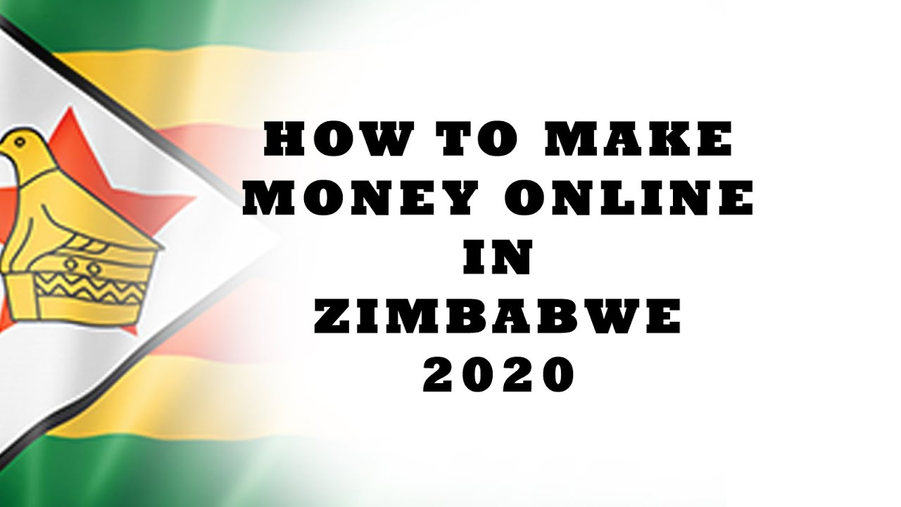 How to make money online in Zimbabwe 2020 - YouTube