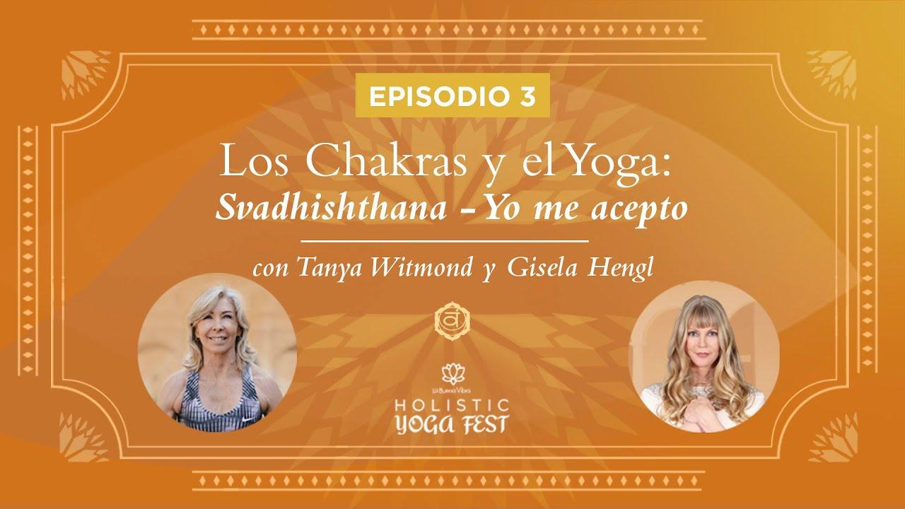 Episodio 3:  Svadhishthana - Yo me Acepto
