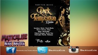 Dark Temptation Riddim Mix {Troyton Music} [Dancehall] @Maticalise
