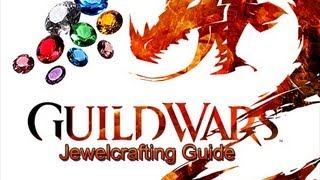 Guild Wars 2 Jewel Crafting Guide