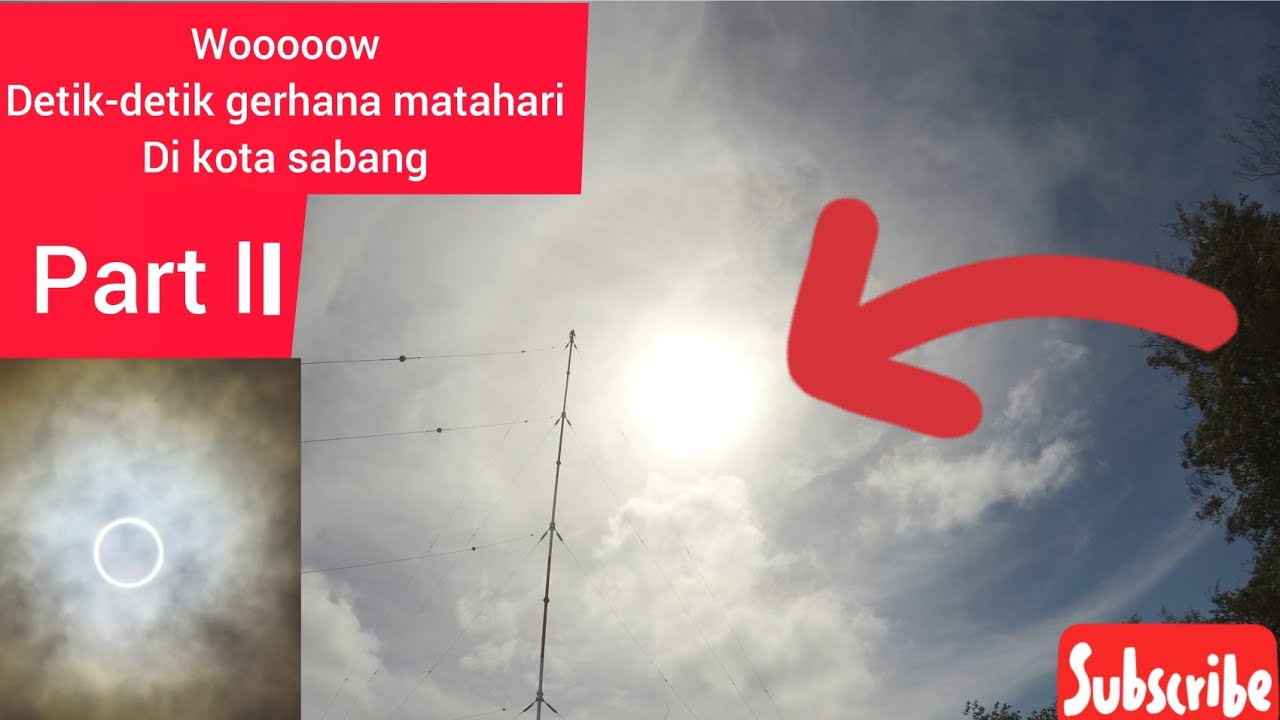 Detik - detik gerhana matahari di kota sabang part ll