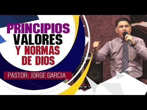 PRINCIPIOS VALORES Y NORMAS DE DIOS   Pastor Jorge Garcia