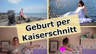 SCHMERZEN?! | Geburt per Kaiserschnitt  | Geburtsbericht | Mami und Meer