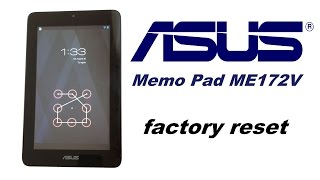 ASUS Memo Pad ME172V - Password, Pattern, Screen Lock removal, Factory Data Rest
