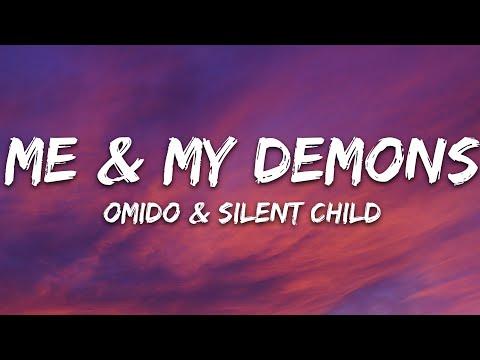Omido X Silent Child - Me My Demons