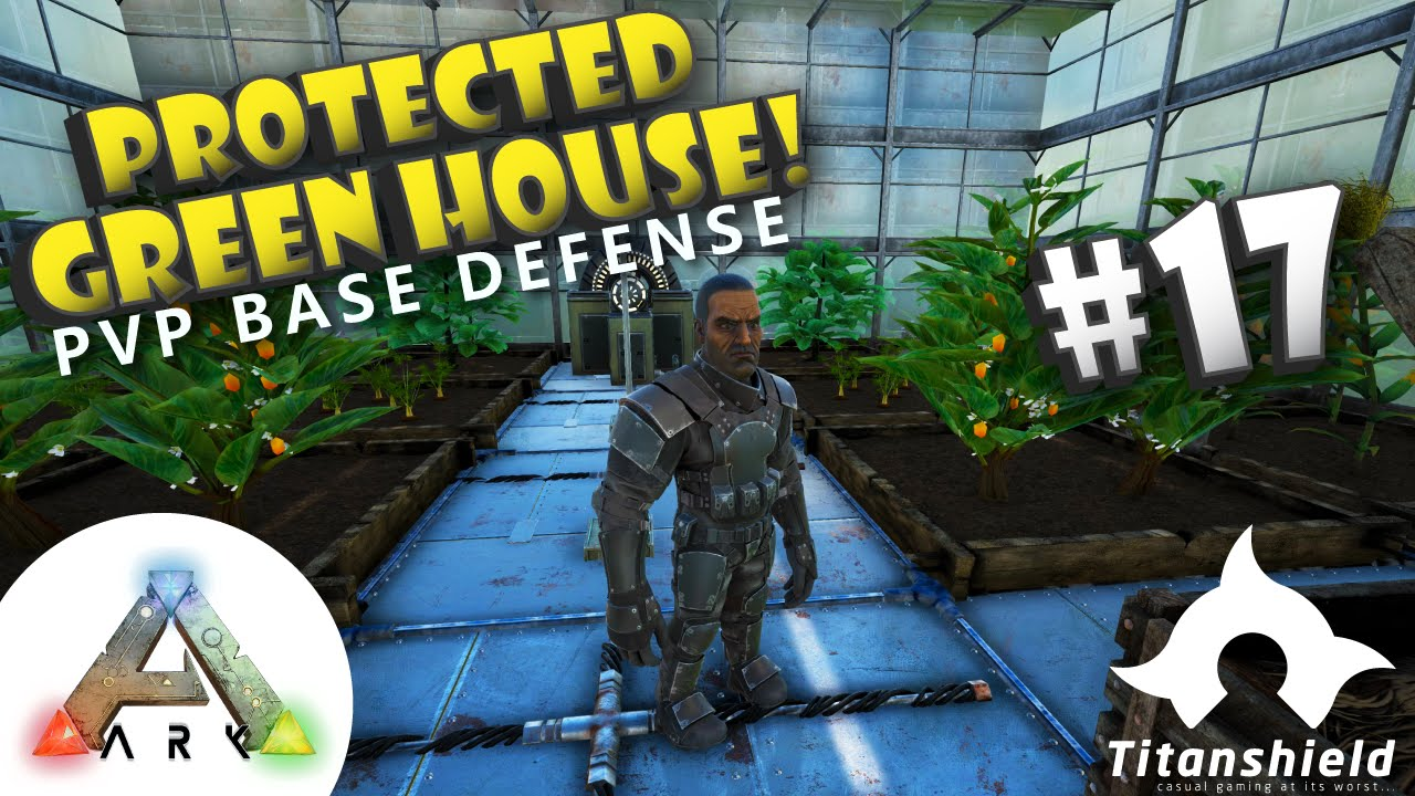 Ark pvp building tips 17 protected green house titanshield ark pvp building tips 17 protected green house titanshield gaming youtube malvernweather Choice Image