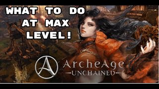 Archeage Unchained: Things to do at Max Level