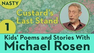 Kids' Poems and Stories With Michael Rosen - Custard's Last Stand - STORY Part 1 - NASTY