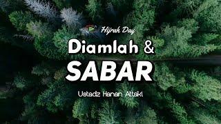 DIAM DAN SABAR -  Ustadz Hanan Attaki