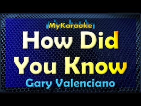 How Did You Know - Karaoke version in the style of Gary Valenciano
