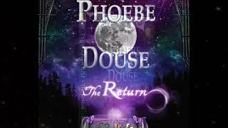 Phoebe Douse: The Return
