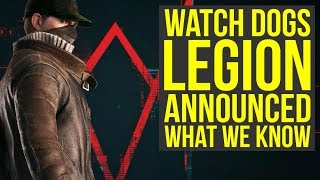 Watch Dogs Legion ANNOUNCED All The Info, But No Splinter Cell At E3 2019 Likely (Watch Dogs 3)
