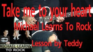 [สอน] Take me to your heart - Michael Learns To Rock [Guitar Lesson by Teddy]