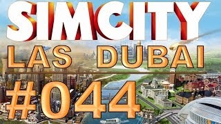 SimCity: Las Dubai - #044 - dreimal ausgetrockneter Ententümpel - Let's Play [Deutsch / HD]
