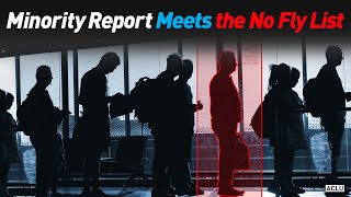 Minority Report Meets the No Fly List