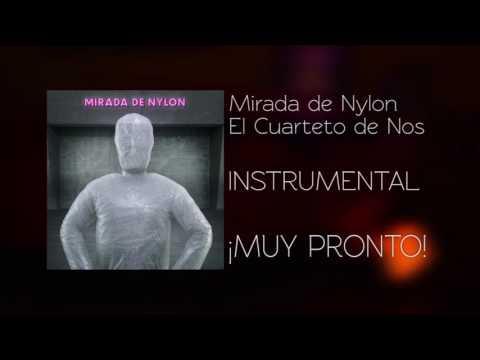 Mirada de Nylon   Instrumental, Karaoke (Adelanto)   El Cuarteto de Nos