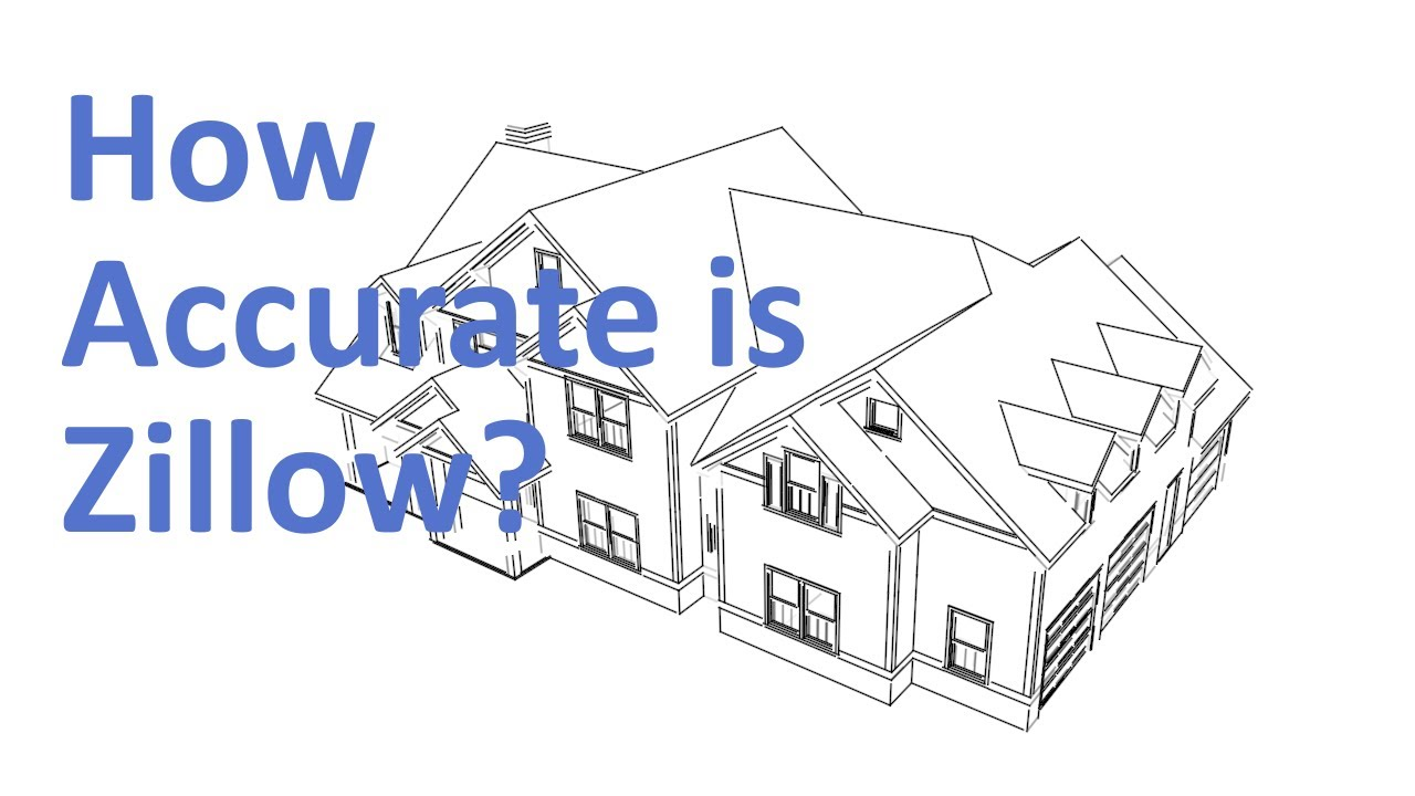 Are Zillow Home Value Estimates Accurate