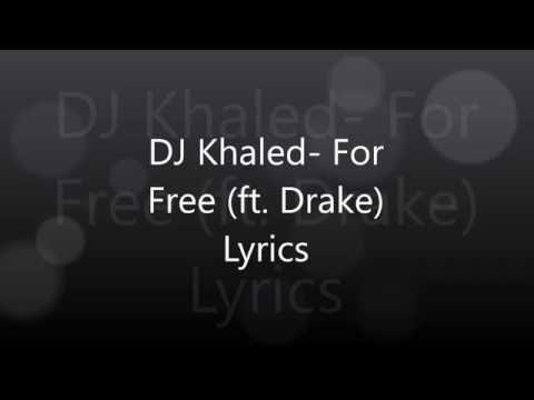 Dj Khaled - For Free (ft. Drake) Lyrics video