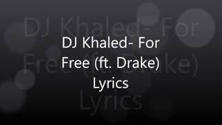 Dj Khaled For Free Ft Drake Lyrics Video