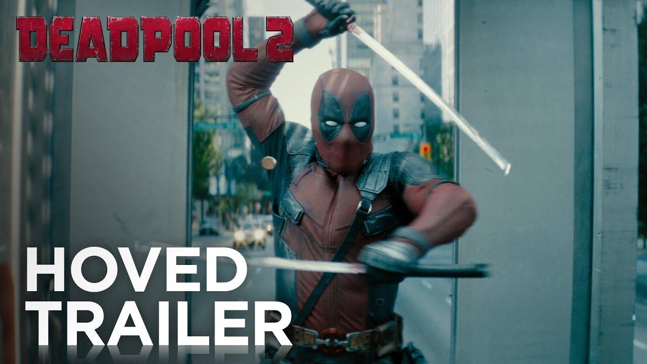 Deadpool 2 | Officiel HD Hovedtrailer | 2018