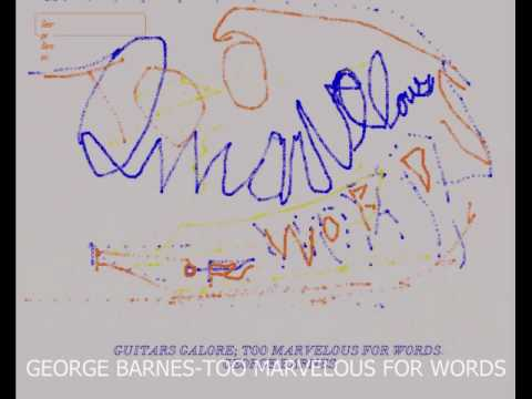 George Barnes Too Marvelous For Words-Guitars Galore