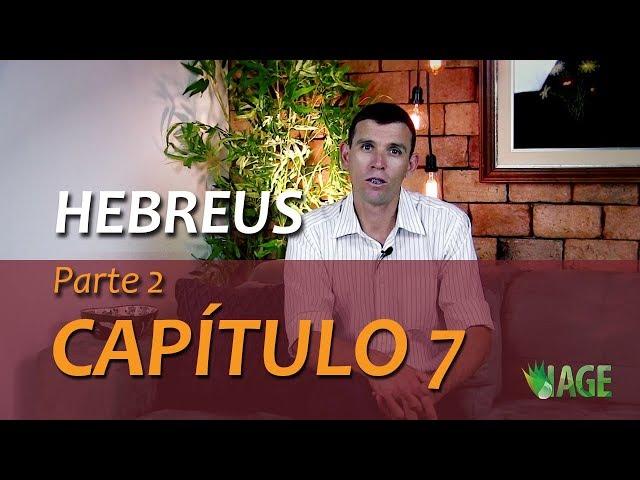 87 - Hebreus 7 (parte 2) - Jesus Sumo Sacerdote Como Deus