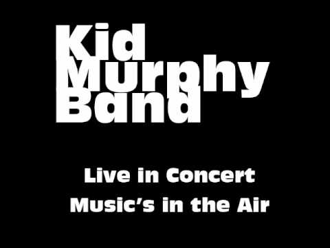 Kid Murphy Band - In Concert - Music's in the Air