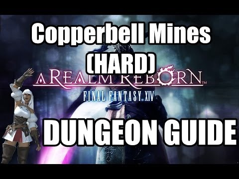 Final Fantasy XIV: A Realm Reborn - Copperbell Mines (HARD) Dungeon Guide
