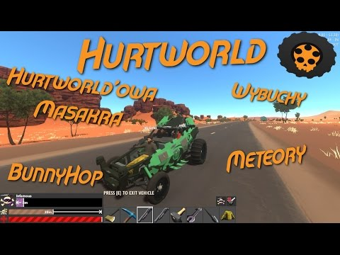 HURTWORLD - BH, Meteory, Wybuchy, Hurtworld'owa Masakra /w [HQ]