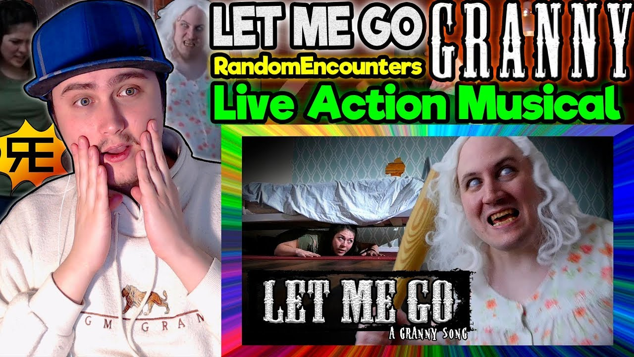 Let Me Go A Granny Song Live Action Musical Reaction Granny Is Looking For Us