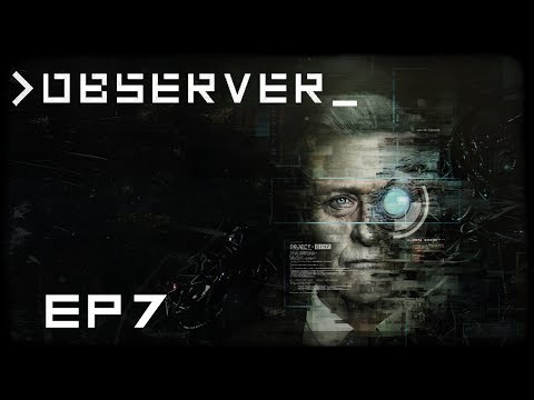 Observer - EP7 - DON'T LIE TO US!