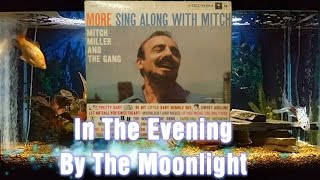 In The Evening By The Moonlight = Mitch Miller And The Gang = More Sing Along With Mitch