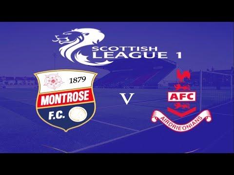 Montrose V Airdrieonians 10 8 19 Scottish League 1