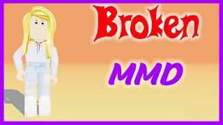 (MMD) Broken | Roblox Music Video