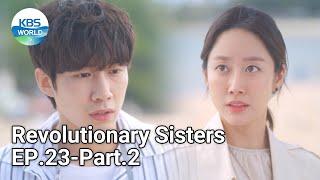 Revolutionary Sisters EP.23-Part.2 | KBS WORLD TV 210612