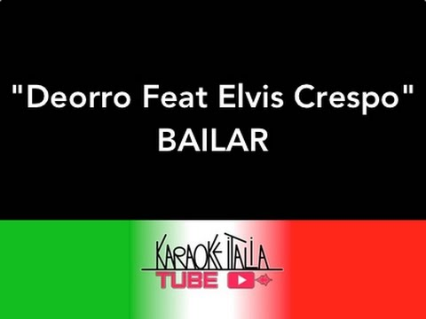 KARAOKE ITALIA TUBE - DEORRO Feat ELVIS CRESPO - BAILAR - KARAOKE