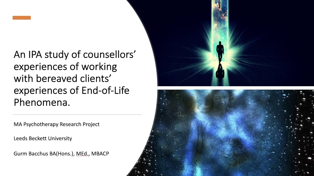 A study of counsellors' experiences of working with End-of-Life Phenomena.