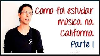 Como foi estudar música na California Parte 1 (Planejamento, escolas, bolsa de estudos)
