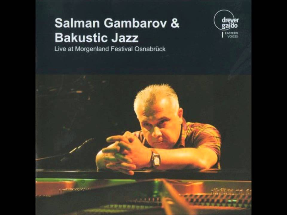 Salman Gambarov & Bakustic Jazz - Mugam (V ... - YouTube