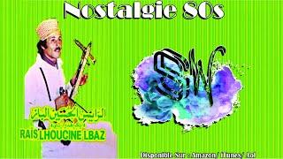 Lhoucine Lbaz - Nostalgie 80s Full Album - الحسين الباز - Amarg Akdim