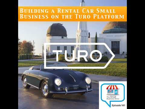 Building a Rental Car Small Business on the Turo Platform –